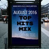 AUGUST 2016 TOP HITS MIX