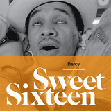 Sweet Sixteen - compiled by Darcy