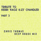 Tribute To Kerri 'Kaoz 6:23' Chandler Part 3