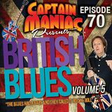 Episode 70 / British Blues Volume 5: The Blues Had a Baby and They Called It Rock & Roll