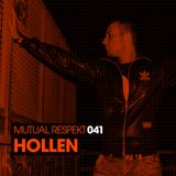 Mutual Respekt 041 with Hollen