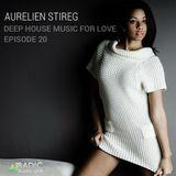Aurelien Stireg - Deep House Music for Love episode 20 2015-02-02