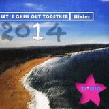 ( * TI*MID Dj set LETS CHILL OUT TOGETHER Winter 12-2014