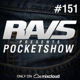 RAvS presents POCKETSHOW #151