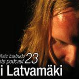 LWE Podcast 23: Aki Latvamäki