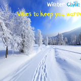 Winter Chill: Vibes to Keep You Warm