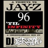 DJ BREAK - A TRIBUTE TO JAY-Z - 96 'TIL INFINITY (EXPLICIT)