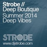 DJ Strobe - Deep Boutique - Summer 2104 Deep Vibes Live May 2014