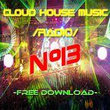 Cloud House Music Radio #13