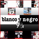 BLANCO Y NEGRO MIX 90S