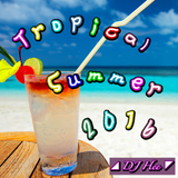 Tropical Summer ~Mix By, DJ Hee~