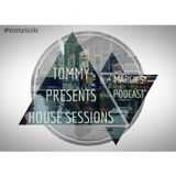 Tommy Presents House Sessions_ March's Podcast