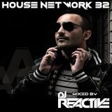 House Network Volume 32 (Mixed by Dj Reactive)