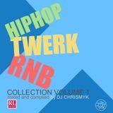 HIPHOP TWERK RNB Collection Volume 1 by DJ ChrisMyk