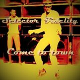 Selector Fidelity - Come to  town