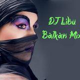DJ Libu - Balkan Mix