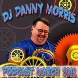 DJ Danny Morris - Podcast March, 2018