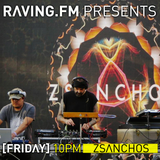 #140 ZSΛNCHOS LIVE EXCLUSIVE SESSION  @ RΛVING.FM - FRIDAY'S SPECIAL