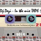 Dj.Dezi - In the mix TAPE 1