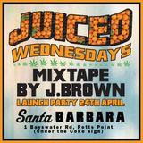 Juiced Wednesdays Mixtape - Mixed by J.Brown
