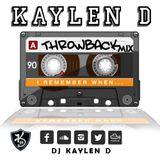 Throwback Mix - DJ Kaylen D