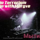 Audio Terrorism Radio with MORGVE MAY 12 2018 Hexx 9 Radio