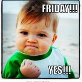 This is friday dear :-)