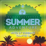 Summer Adventure Chapter 4 (Deep Transitions) mixed by Dubshake (July 2017)