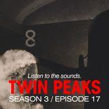David Lynch Sound Design - Twin Peaks Season 3, Episode 17