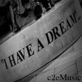 c2eMusic Radio Show - 04-07-13 - I Have A Dream