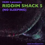 Riddim Shack 5 (No Sleeping)