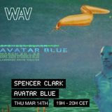 Spencer Clark pres. Avatar Blue at We Are Various | 14-03-19