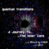 Quantum Transition - A Journey To The Inner Core - Mixed by CBM