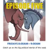 Episode 5 - The Political Battleground