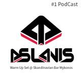 Dj John Aslanis - Podcast #1 Skandinavian Bar Warm Up