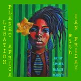 Libation Planet Africa with Ian Friday 10-27-18