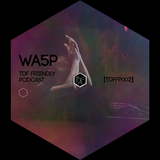 Friendly Podcast TDF #2 by Wa5p ( The Dream Factory)