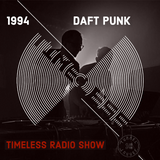 Tunnel Club - Timeless Radio Show - Episode 8 (1994 / Daft Punk Special)