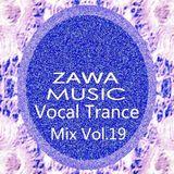 Zawa Music Vocal Trance Mix Vol.19