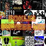 Foklin Skweee Mix