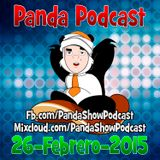 Panda Show - Febrero 26, 2015 - Podcast