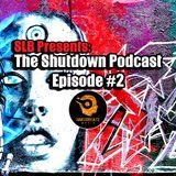 SLB Presents: The Shutdown Podcast Episode #2