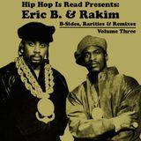 Eric B. & Rakim - B-Sides, Rarities & Remixes (Volume 3)