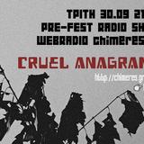 pre-fest radio show | cruel anagrams | festival chimeres 2014