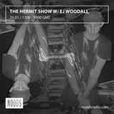 The Hermit Show w/ EJ Woodall: 25-01-17
