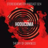 Hoducoma - STEREOCHEMISTRY PODCAST 024 - Theory Of Darkness