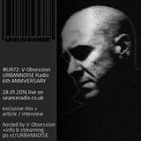 #UR72 // V-Obsession // URBANNOISE 6th Anniversary // 28.01.2016 on SeanceRadio.co.uk