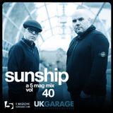 Sunship: A 5 Mag UKG Mix #40