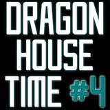 Dragon House Time #4