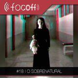 #18 | O Sobrenatural